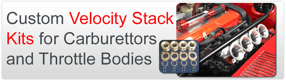 Custom Velocity Stack Kits for Carburettors and Throttle Bodies